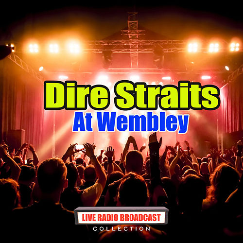 Dire Straits Wembley (Live) von Dire Straits
