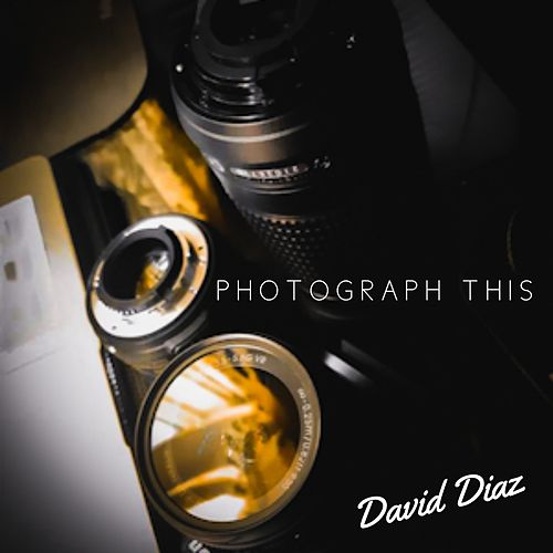 Photograph This by David Diaz