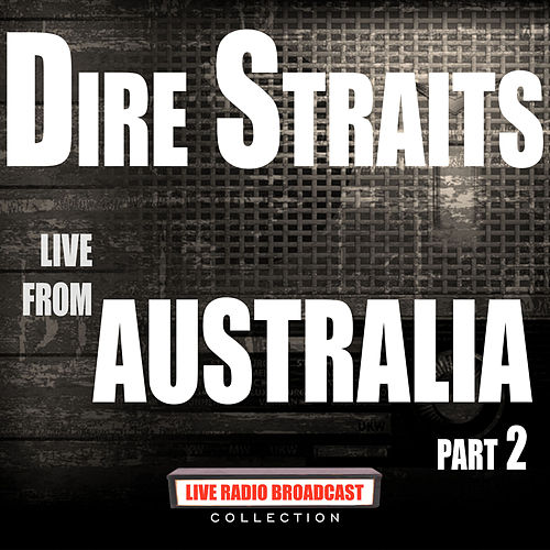 Live From Australia Part 2 (Live) de Dire Straits