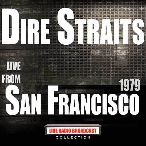 Live From San Francisco 1979 (Live) fra Dire Straits