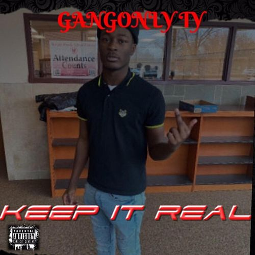 Keep It Real by Gangonly Ty