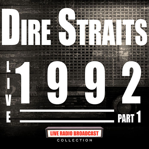 Live 1992 Part 1 (Live) by Dire Straits