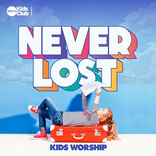 Never Lost | Kids Worship von Allstars Kids Club