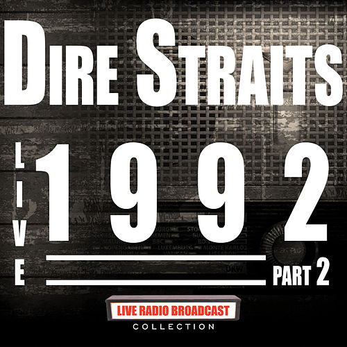 Live 1992 Part 2 (Live) by Dire Straits