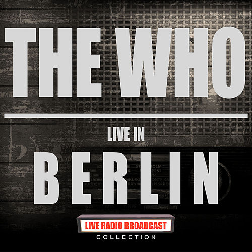 Live In Berlin (Live) de The Who