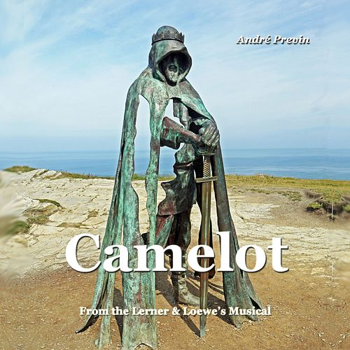 Camelot (From the Lerner & Loewe's Musical) by André Previn