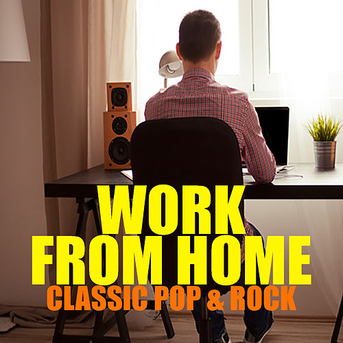 Work From Home Classic Pop & Rock by Various Artists