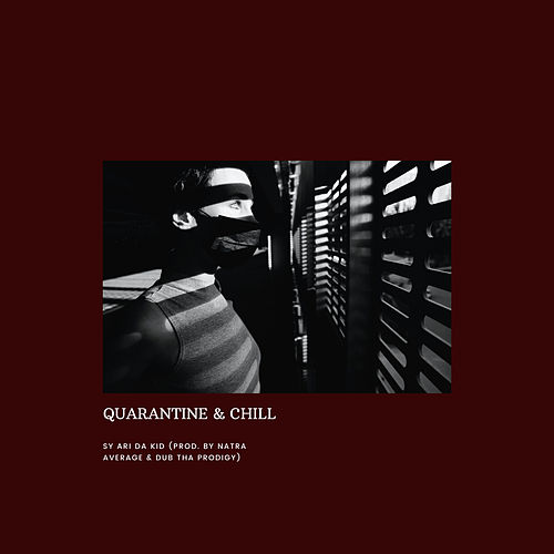 Quarantine & Chill van Sy Ari Da Kid