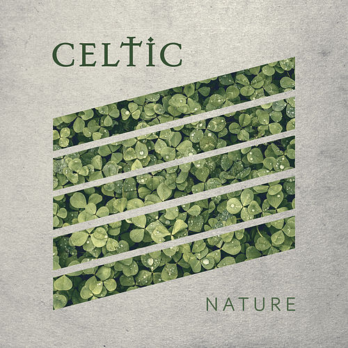 """ Celtic Nature "" by Nature Sounds (1)"