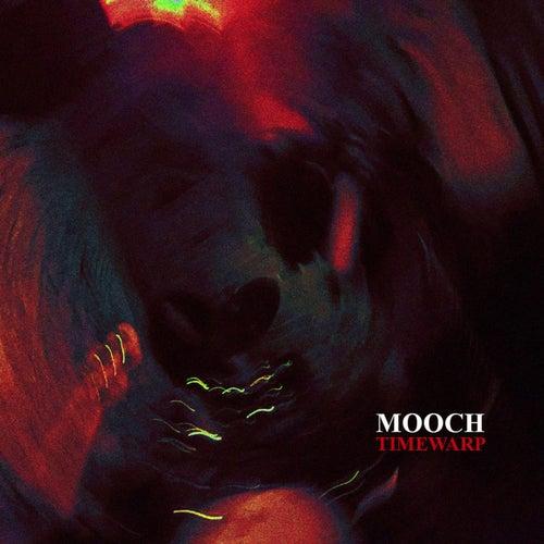 TIMEWARP by Mooch