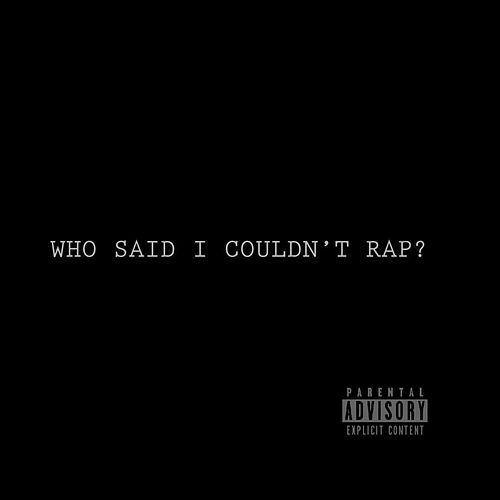 Who Said I Couldn't Rap? de Jacob Bentley