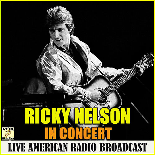 Ricky Nelson In Concert (Live) by Ricky Nelson