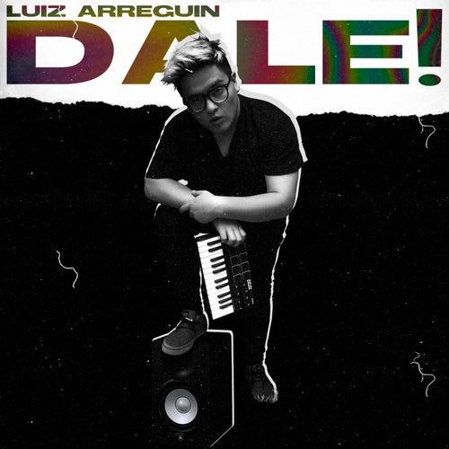 Dale! by Luiz Arreguin