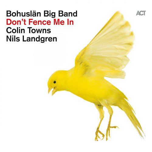 Don't Fence Me In - The Music of Cole Porter de Bohuslän Big Band
