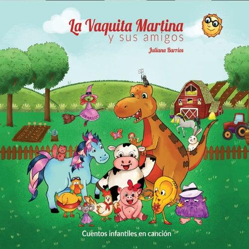 La Vaquita Martina Y Sus Amigos de Juliana Barrios
