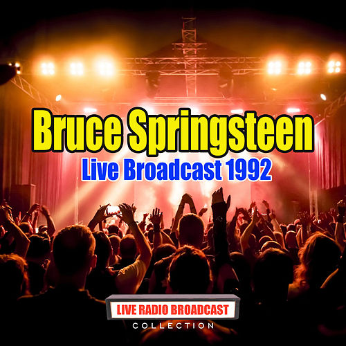 Live Broadcast 1992 (Live) di Bruce Springsteen