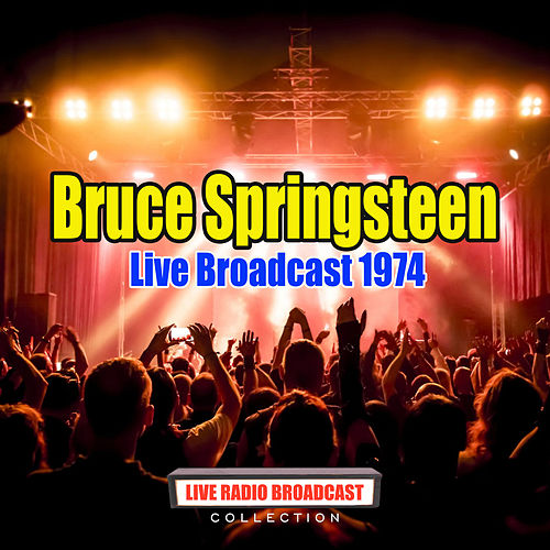 Live Broadcast 1974 (Live) di Bruce Springsteen