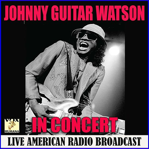 In Concert (Live) de Johnny 'Guitar' Watson