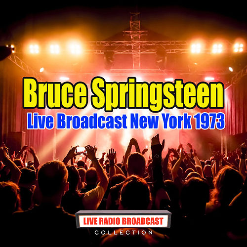Live Broadcast New York 1973 (Live) de Bruce Springsteen