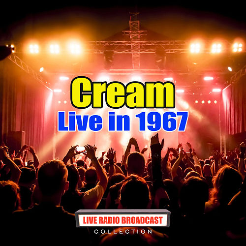 Live in 1967 (Live) by Cream