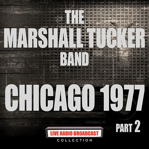 Chicago 1977 Part 2 (Live) de The Marshall Tucker Band