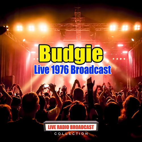 Live 1976 Broadcast (Live) by Budgie