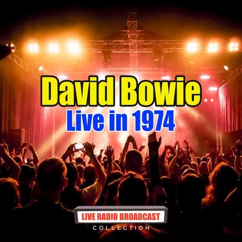 Live in 1974 (Live) von David Bowie