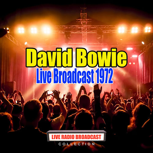 Live Broadcast 1972 (Live) by David Bowie