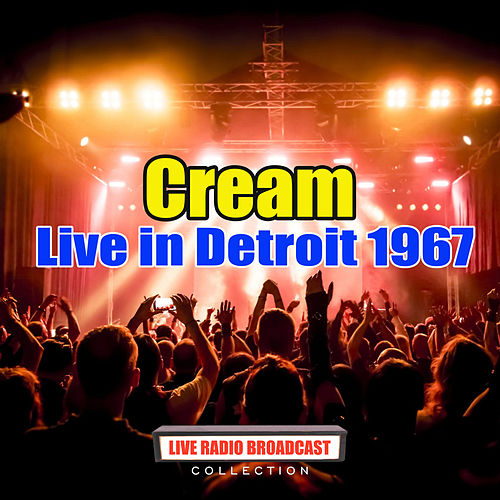 Live in Detroit 1967 (Live) de Cream