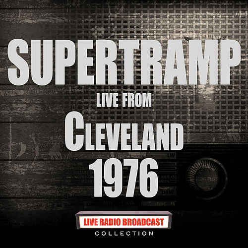 Live From Cleveland 1976 (Live) by Supertramp