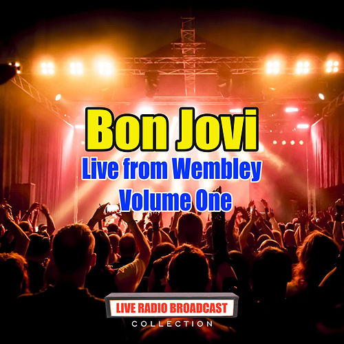 Bon Jovi - Live from Wembley - Volume One (Live) de Bon Jovi