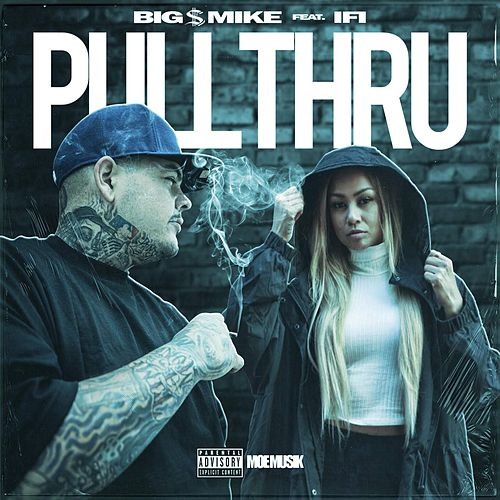 Pull Thru (feat. IFI) de Big $ Mike