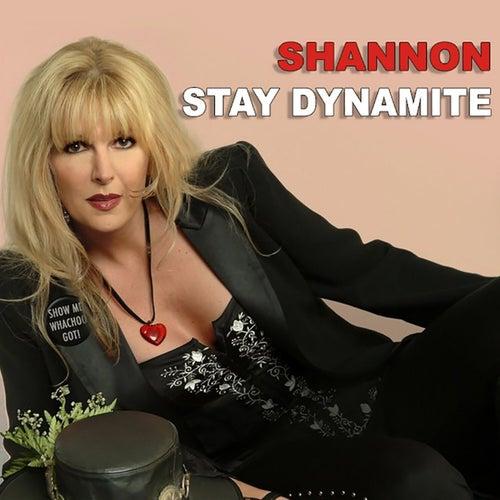Stay Dynamite von Shannon