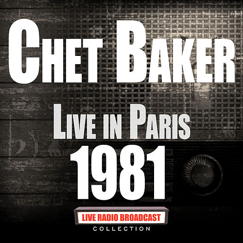 Live in Paris 1981 (Live) de Chet Baker