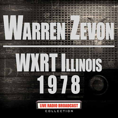 WXRT Illinois 1978 (Live) by Warren Zevon