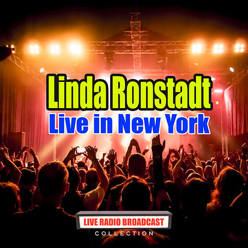Live in New York (Live) de Linda Ronstadt