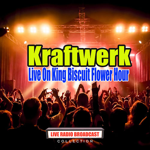 Live On King Biscuit Flower Hour (Live) de Kraftwerk