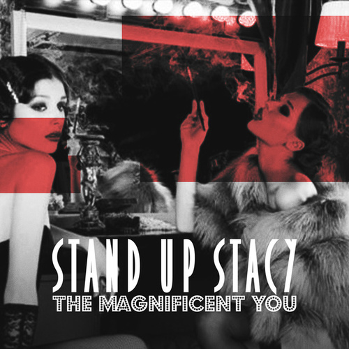 The Magnificent You by Stand Up Stacy