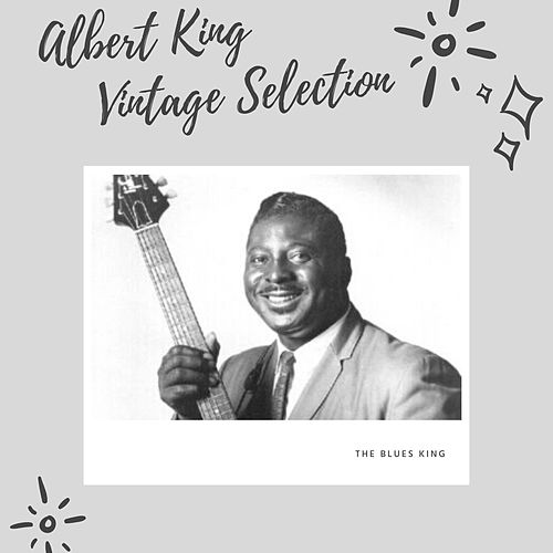 Albert King Vintage Selection by Albert King
