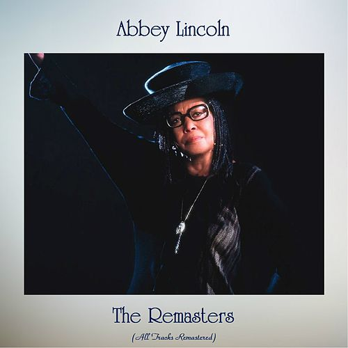 The Remasters (All Tracks Remastered) by Abbey Lincoln