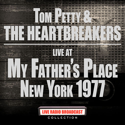 Live At My Father's Place New York 1977 (Live) by Tom Petty