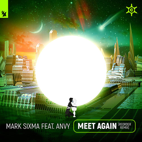 Meet Again (ReOrder Remix) by Mark Sixma