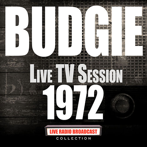 Live TV Session 1972 (Live) by Budgie