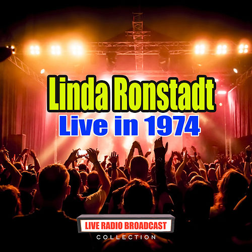 Live in 1974 (Live) by Linda Ronstadt