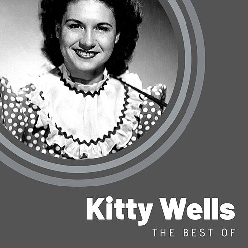 The Best of Kitty Wells by Kitty Wells