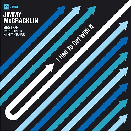 I Had To Get With It: The Best Of The Imperial & Minit Years von Jimmy McCracklin