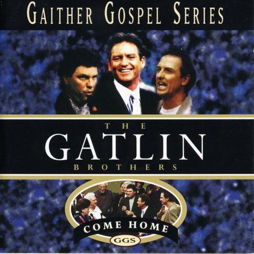 Come Home de The Gatlin Brothers