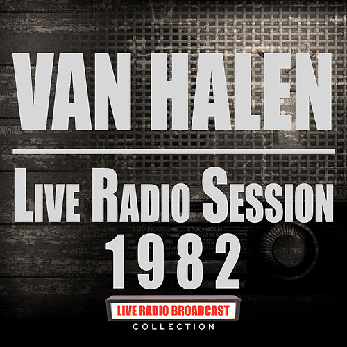 Live Radio Session 1982 (Live) by Van Halen