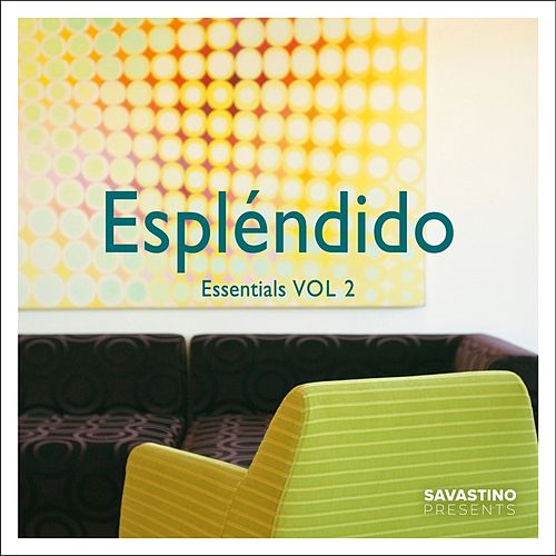 Espléndido Essentials, Vol. 2 by Various Artists