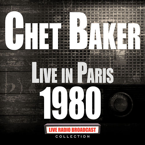 Live in Paris 1980 (Live) de Chet Baker